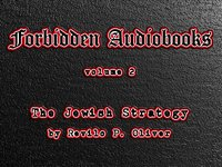 Forbidden Audiobooks, volume 2 ~ The Jewish Strategy
