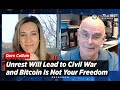 Unrest Will Lead to Civil War and Bitcoin Is Not Your Freedom Warns Cornell Professor